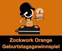 Zockwork Orange Geburtstagswoche